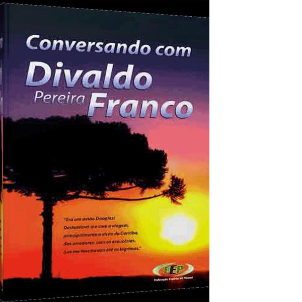Conversando com Divaldo P. Franco Vol 1