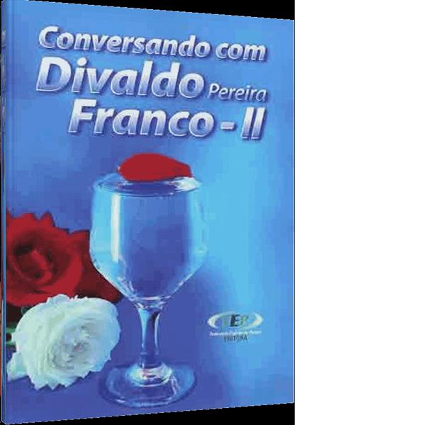 Conversando com Divaldo P. Franco Vol 2