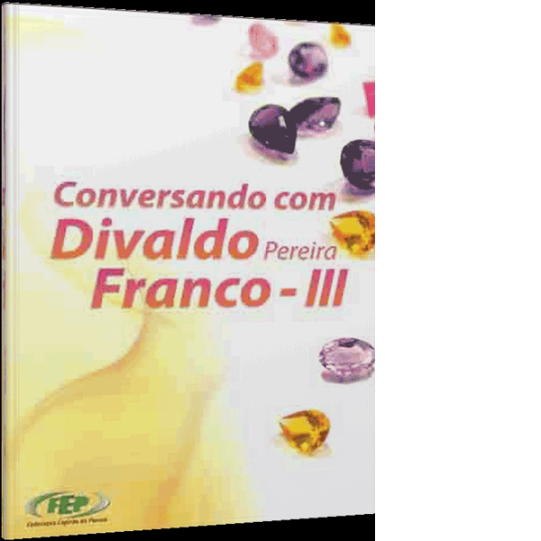 Conversando com Divaldo P. Franco Vol 3