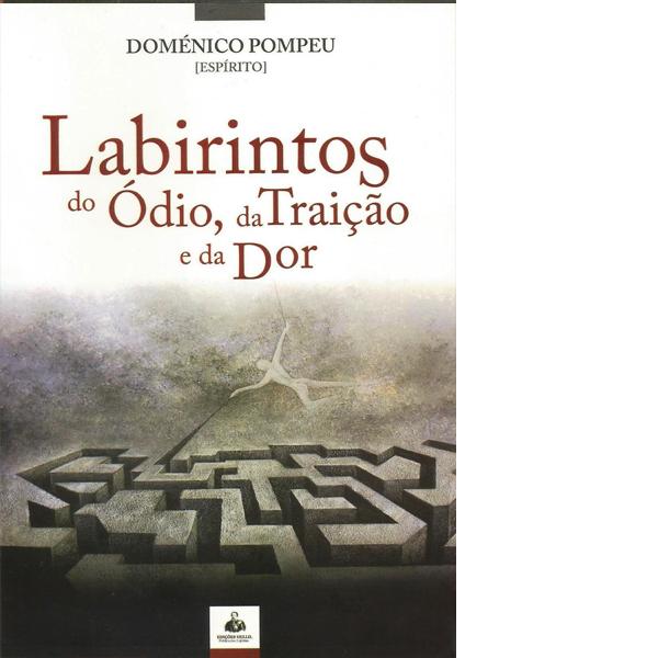 Labirintos do Ódio, Traição e da Dor