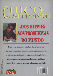 Chico Xavier dos Hippies aos Problemas do Mundo 1