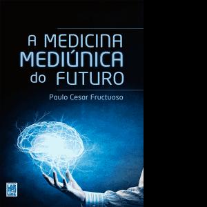 A-Medicina-Mediúnica-do-Futuro