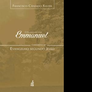 Evangelho-por-Emmanuel,-O-–-Comentários-ao-Evangelho-Segundo-João