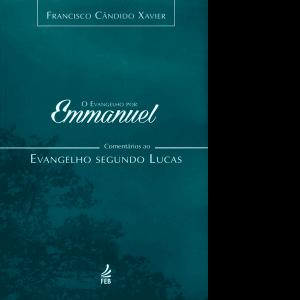 Evangelho-por-Emmanuel,-O-–-Comentários-ao-Evangelho-Segundo-Lucas