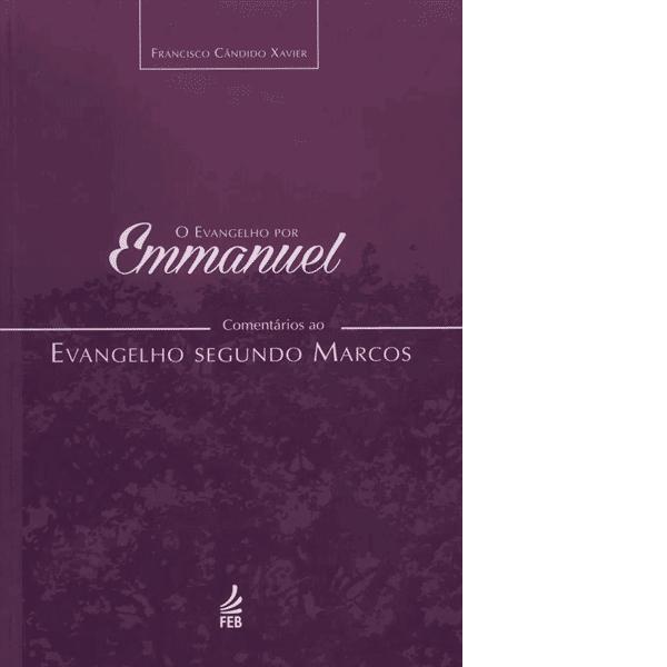 Evangelho-por-Emmanuel,-O-–-Comentários-ao-Evangelho-Segundo-Marcos