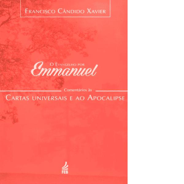 Evangelho-por-Emmanuel,-O-–-Comentários-às-Cartas-Universais-e-ao-Apocalipse
