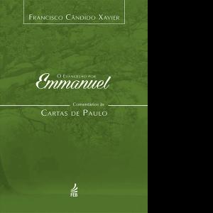Evangelho-por-Emmanuel,-O-–-Comentários-às-Cartas-de-Paulo