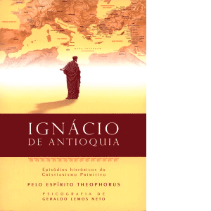 Ignácio-de-Antioquia-–-Episódios-Históricos-do-Cristianismo-Primitivo