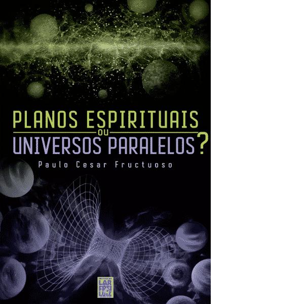 Planos-Espirituais-ou-Universos-Paralelos
