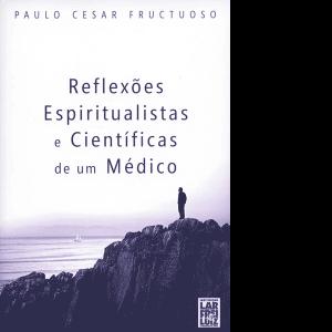 Reflexões-Espiritualistas-e-Científicas-de-um-Médico