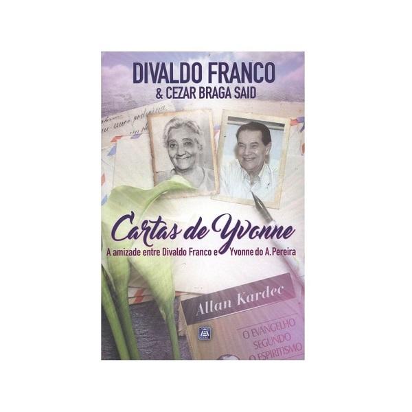 Cartas de Yvonne – a Amizade Entre Divaldo Franco e Yvonne Pereira