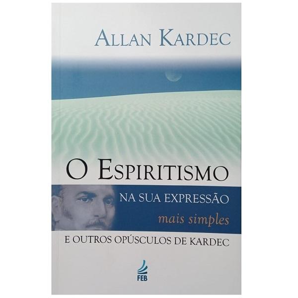 O Espiritismo Na Sua Expressao Mais Simples