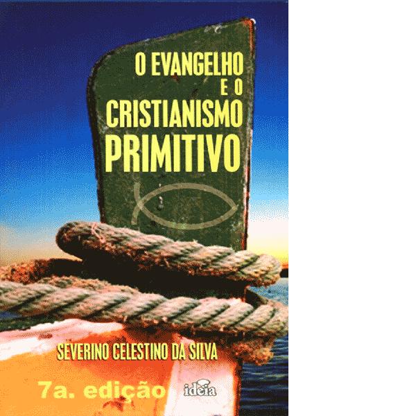 O Evangelho e o Cristianismo Primitivo