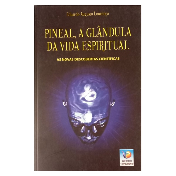 Pineal, a Glândula da Vida Espiritual (1)
