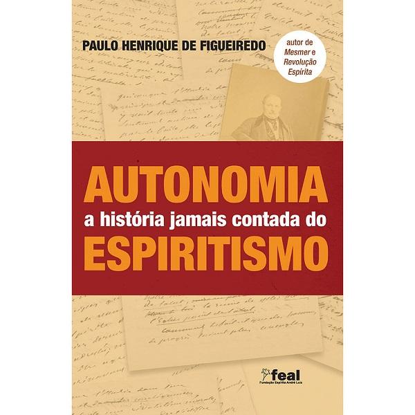 Autonomia – a História Jamais Contada do Espiritismo